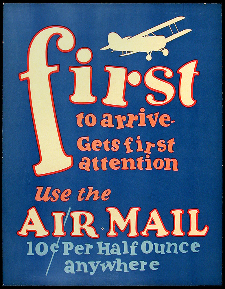 'First to arrive gets first attention. Use the Air Mail, 10c per half ounce anywhere.'