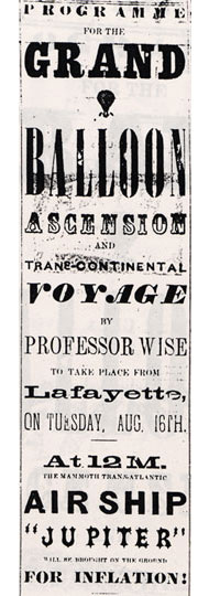 Programme for the Grand Balloon Ascension and Trans-Continental Voyage by Professor Wise to take place from Lafayette on Tuesday, Aug. 16th at 12M- The Lafayette Daily Courier advertisement for the Jupiter flight, August 15, 1859