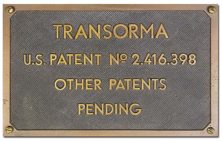 Transorma U.S. Patent No 2.416.398, Other Patents Pending- Transorma sign