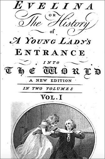 A black and white cover of Evelina by Fanny Burney with text that reads: Evelina or the History of a Young Lady's Entrance into the World. A New Edition. In two volumes. Vol. I. At the bottom of the cover, there is a partial oval picture depicting a man kneeling, dressed in 18th century clothing, with a woman on his left, also dressed in 18th century clothing, reaching for something in his hand.