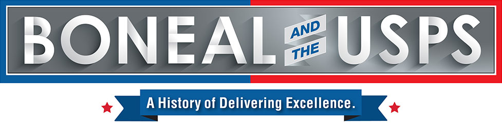 Boneal and the USPS, a history of delivering excellence.